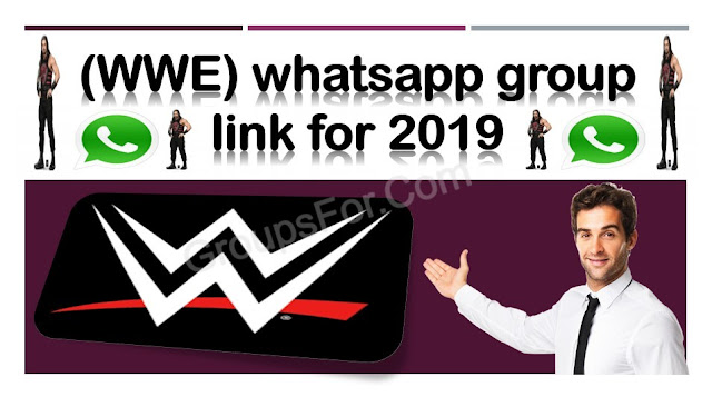 111 WWE WhatsApp Group Link For 2019_Full Active WWE WhatsApp Group Link