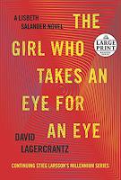 The Girl Who Takes An Eye For An Eye: A Lisbeth Salander Novel, continuing Stieg Larsson's Millenium Series by David Lagercrantz