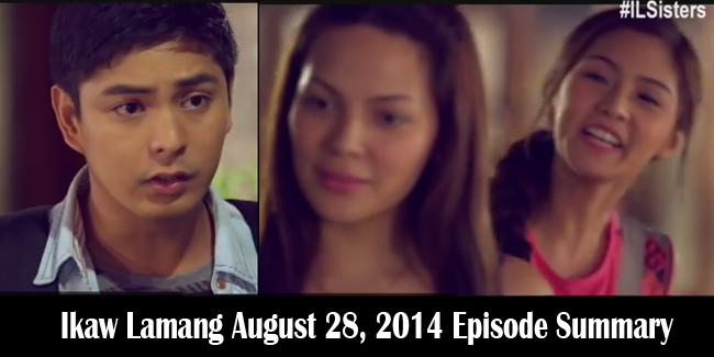 Teleserye Ikaw Lamang August 28, 2014 Episode Summary: Sisters Cross Paths