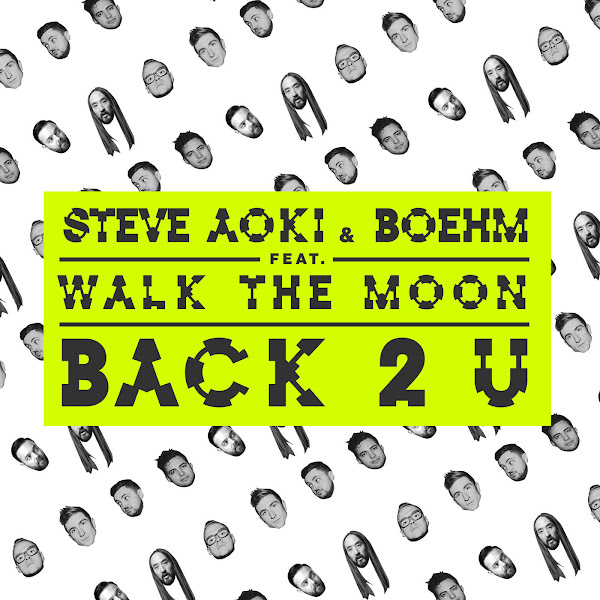 Steve Aoki & Boehm - Back 2 U (feat. Walk the Moon) - Single Cover