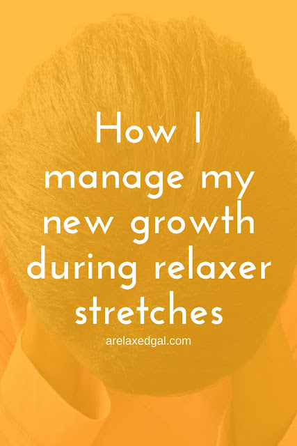 How I manage my new growth during relaxer stretches. | arelaxedgal.com