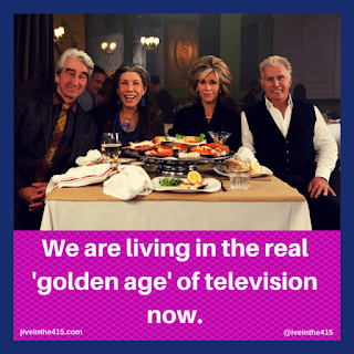 "The ""Grace and Frankie"" cast (Left to Right) features Sam Waterston as Sol Bergstein, Lily Tomlin as Frankie Bergstein, Jane Fonda as Grace Hanson, and Martin Sheen as Robert Hanson. The photograph has a caption that reads ""We are living in the real 'golden age' of television now."""