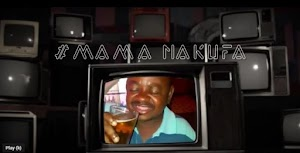 Download Video | Normal Tz x Pierre - Mama Nakufa (Official video )