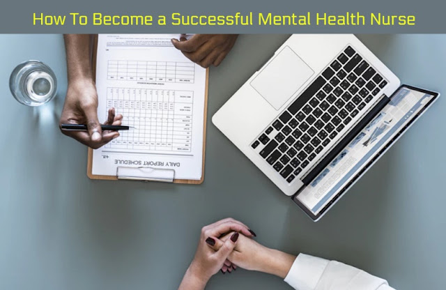 How To Become a Successful Mental Health Nurse