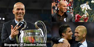 Biography Of Zinedine Zidane – Coach and Football Player of Europe