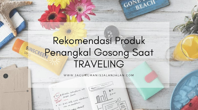 Rekomendasi Produk Sunblock untuk traveling