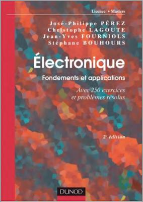 Télécharger Livre Gratuit Électronique, Fondements et applications Avec 250 exercices et problèmes résolus pdf
