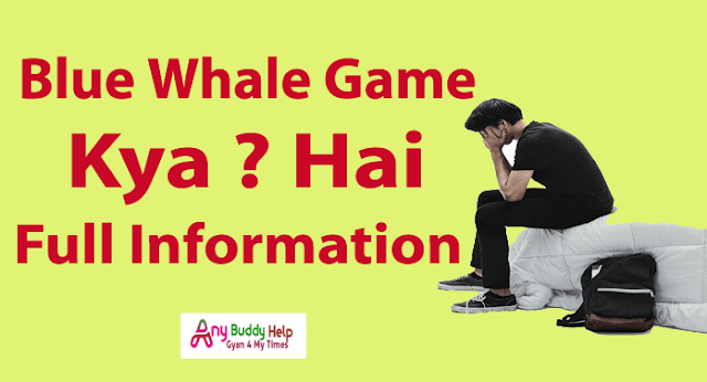 blue whale game kya hai full information by anybuddyhelp