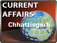 Chhattisgarh Current Affairs