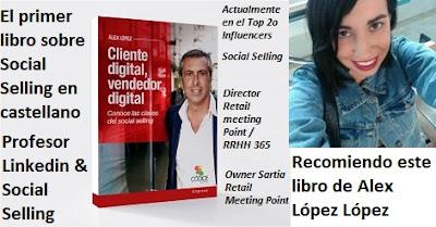 CLIENTE DIGITAL, VENDEDOR DIGITAL Linkedin y Social Selling Nuevo libro de Alex López López