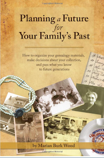 Marian Burk Wood, Planning a Future for Your Family's Past, family history books, organizing, genealogy, ancestry