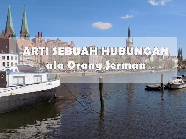 7 DEFINISI SEBUAH HUBUNGAN ala ORANG JERMAN