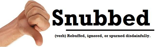 Image result for snubbed