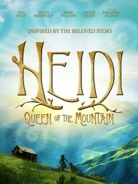 Heidi Queen Of The Mountain Movie