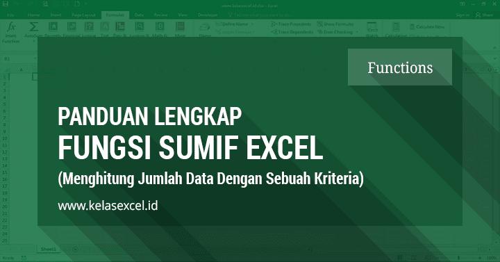 Cara Menggunakan Fungsi SUMIF Excel