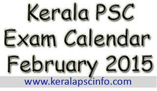 Kerala PSC Exams in february 2014, KPSC February 2015, psc exam calendar february 2015, KPSC February exam calendar 2015, Kerala psc eam calendar february 2015, KPSC Exams in Feb 2015, Download KPSC exam calendar 2015, Download KPSC exam calendar february 2015, kpsc february 2015