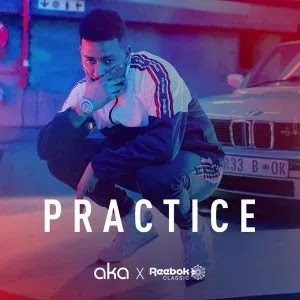 MUSIC: AKA – Practice