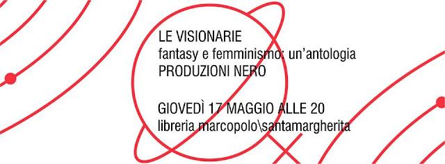 Le Visionarie alla MarcoPolo - giovedì 17 maggio