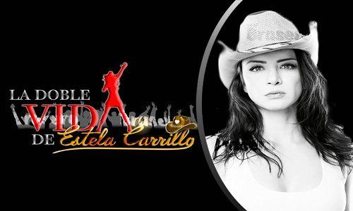 La doble vida de Estela Carrillo capítulos completos