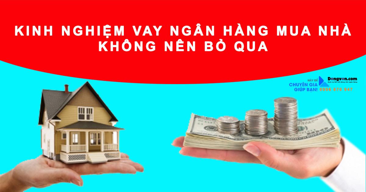 Kinh nghiệm vay tiền mua nhà dành cho người còn yếu về tài chính