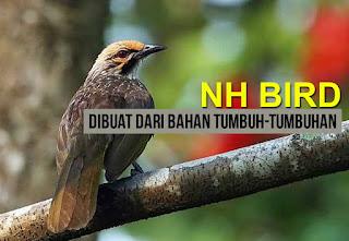 NH BIRD Dibuat Dari Bahan Alami Pilihan