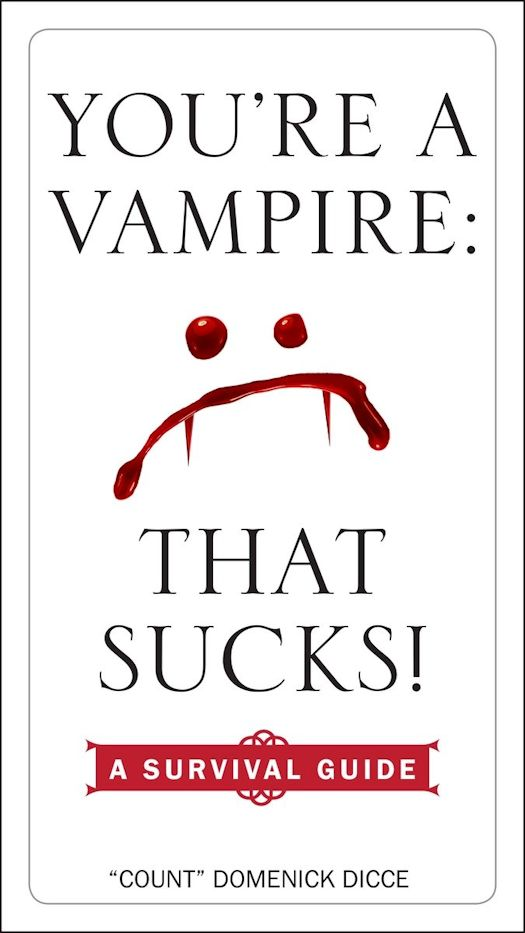 Interview with Domenick Dicce, author of You're a Vampire - That Sucks!