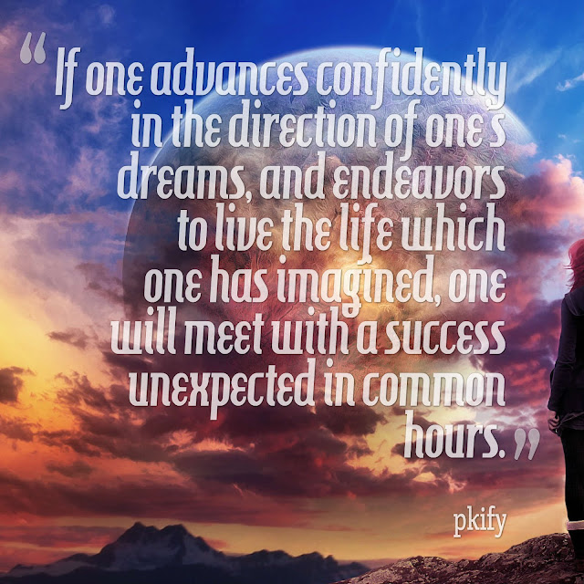 If One Advances Confidently in the Direction of One's Dreams Dreams Quotes