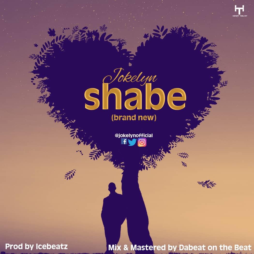 DOWNLOAD MP3: Jokelyn - Shabe | @jokelynofficial - Welcome