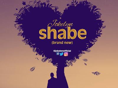 DOWNLOAD MP3: Jokelyn - Shabe   @jokelynofficial