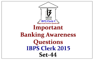 Race IBPS Clerk 2015- Important Banking Awareness Questions Set-44