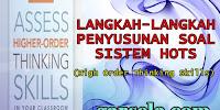 Langkah-Langkah Penyusunan Soal Sistem HOTS (High Order Thinking Skills)