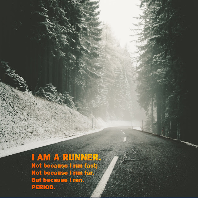 I am a runner. Not because I run fast nor far. But because I run. Period. (Image of a wintery road.)