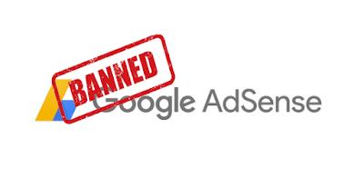 10 Penyebab Akun Google Adsense di Banned/Suspend