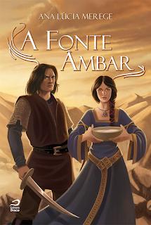 A Fonte Âmbar, Ana Lúcia Merege, Editora Draco, Literatura Nacional, Lançamentos de Junho-Editora Draco