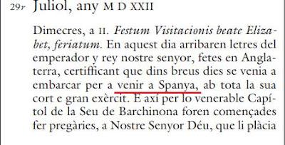 Al Dietari de la Generalitat de Cathalunya de juliol de 1522 mensionen que Carlos I torne a España desde Inglaterra. Passat mich milenio an algún los agradaríe que constare un atra cosa.