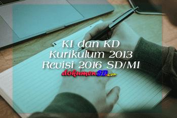 KI dan KD Kurikulum 2013 Revisi 2016 SD/MI