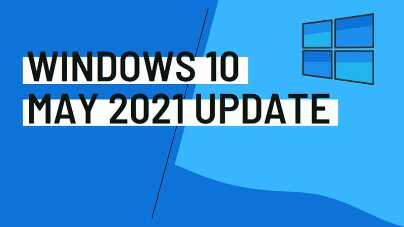 How to download and install the Windows 10 May 2021 Update (version 21H1)