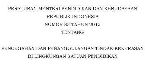 Permendikbud Nomor 82 Tahun 2015, Peraturan Tentang Pencegahan dan Penanggulangan Tindak Kekerasan di Sekolah