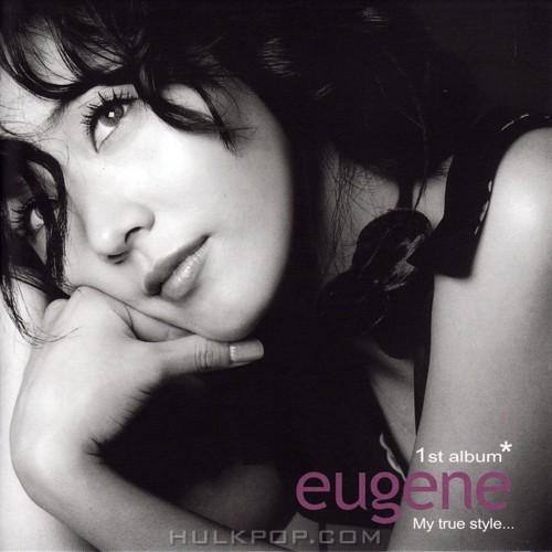 Eugene – My True Style…