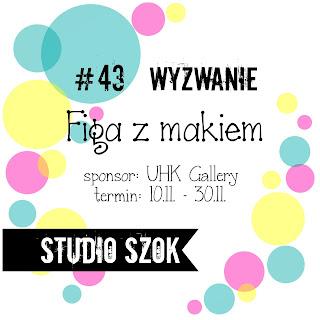 http://studioszok.blogspot.com/2016/11/wyzwanie-43-figa-z-makiem.html