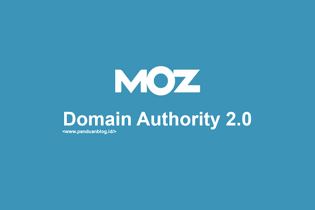 Bagaimana Perkembangan Domain Authority 2, Apa itu Domain Authority 2.0, Update Domain Authority 2.0, New Domain Authority 2.0, Domain Authority 2.0 by Moz, Cara Mengetahui Domain Authority 2.0, Cara Meningkatkan Domain Authority 2.0, Mengenal Domain Authority 2.0. Pembaruan Domain Authority 2.0, Domain Authority 2.0, DA 2.0, Otoritas Domain 2.0