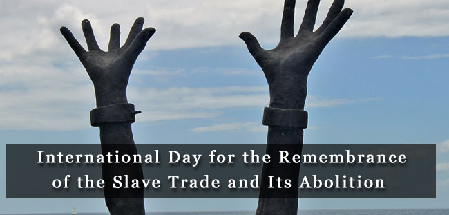 International Day for the Remembrance of the Slave Trade and its Abolition - August  23