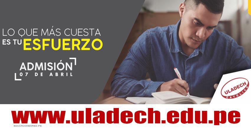 Resultados ULADECH 2019-1 (Domingo 7 Abril 2019) Lista de Ingresantes - Examen de Admisión - Universidad Católica los Ángeles de Chimbote - www.uladech.edu.pe
