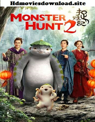 Monster Hunt 2 2018 Full Movie Download Hindi 480p BluRay 350MB