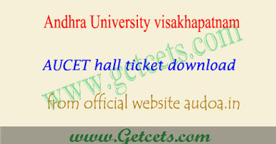 AUCET hall ticket 2021-2022 download @ audoa.in, result