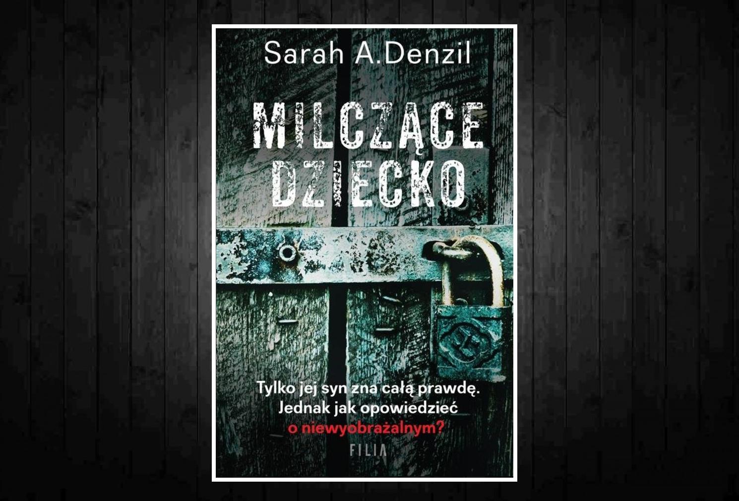 Milczące dziecko / Sarah A. Denzil