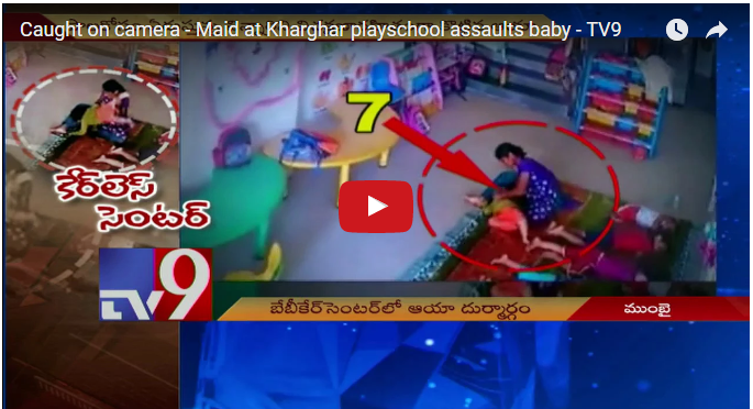 Caught on camera - Maid at Kharghar playschool assaults baby