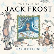 The Tale of Jack Frost by David Melling