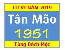 Tử Vi Tuổi Tân Mão 1951 Năm 2019 Nam Mạng - Nữ Mạng