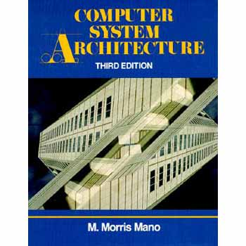 The Reader Computer System Architecture 3rd Edition By Morris Mano With Solution Manual